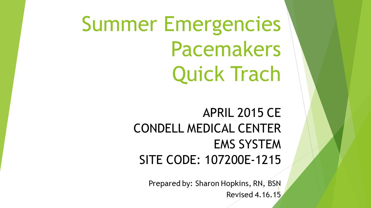 Summer Emergencies Pacemakers Quick Trach