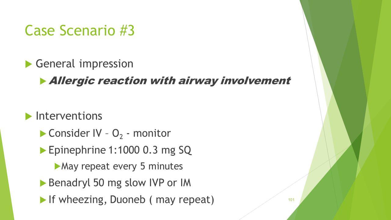 Case Scenario #3 General impression Interventions