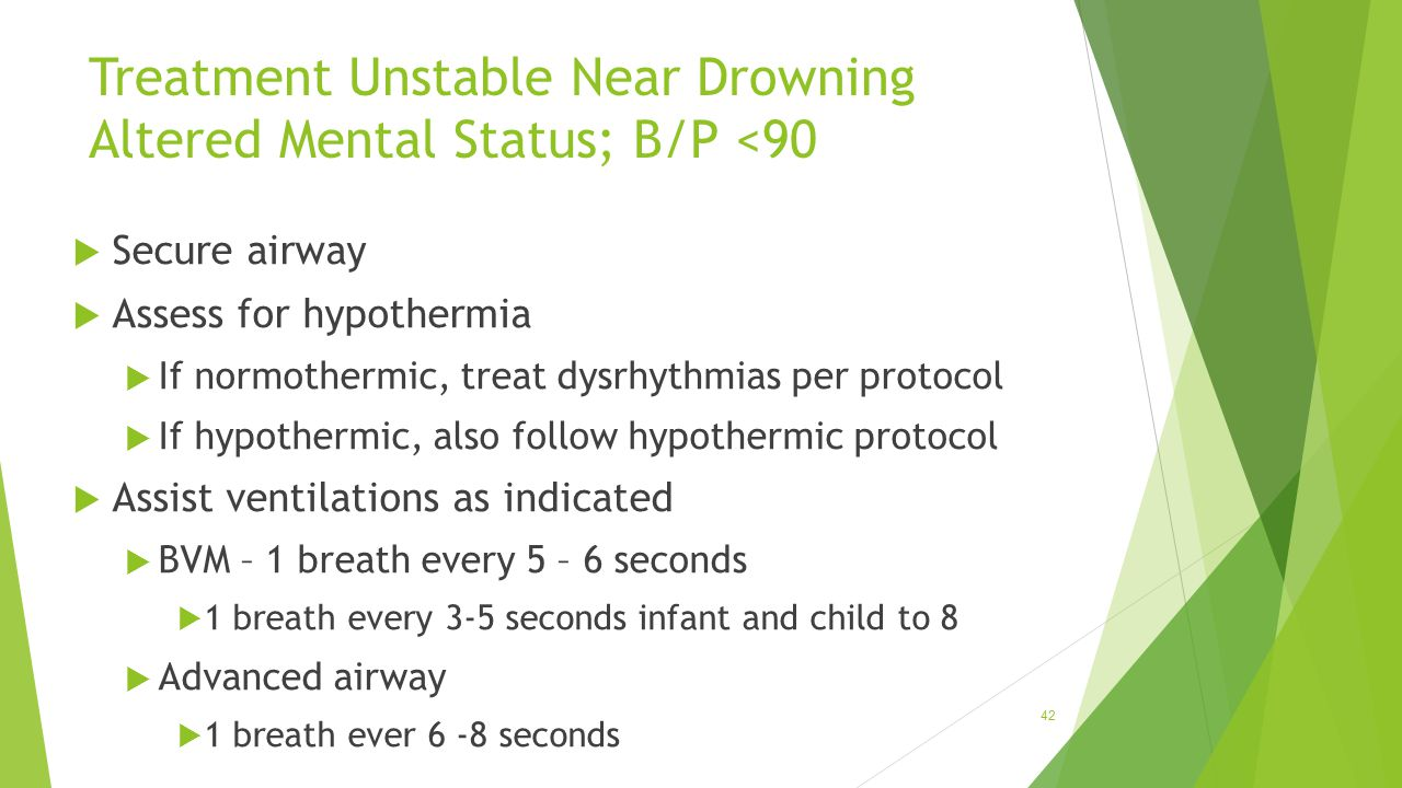 Treatment Unstable Near Drowning Altered Mental Status; B/P <90