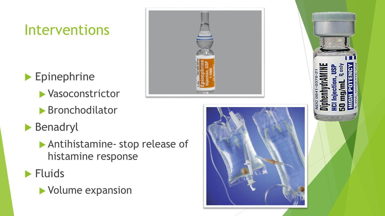 Interventions Epinephrine Benadryl Fluids Vasoconstrictor