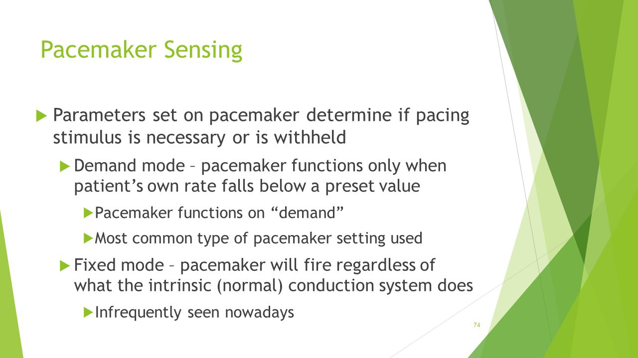 Pacemaker Sensing Parameters set on pacemaker determine if pacing stimulus is necessary or is withheld.
