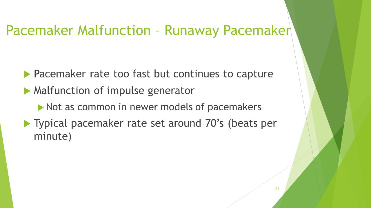 Pacemaker Malfunction – Runaway Pacemaker