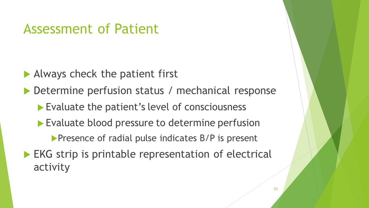 Assessment of Patient Always check the patient first