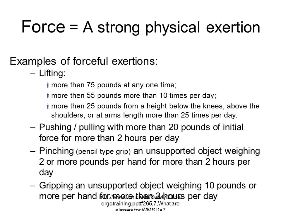 Force = A strong physical exertion
