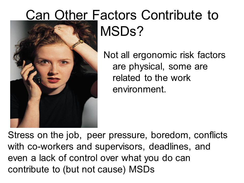 Can Other Factors Contribute to MSDs