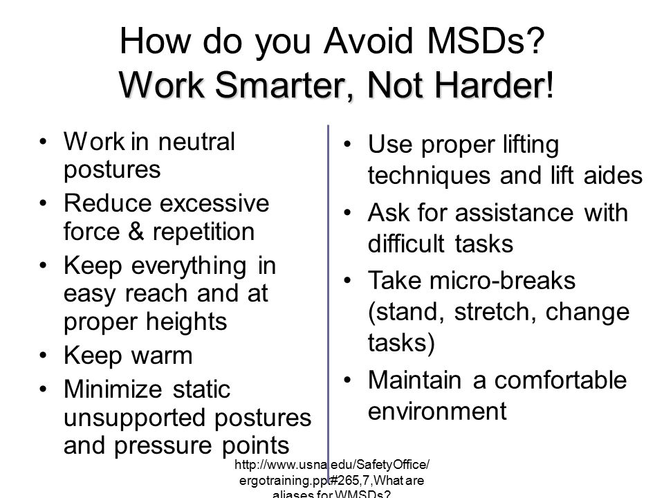 How do you Avoid MSDs Work Smarter, Not Harder!