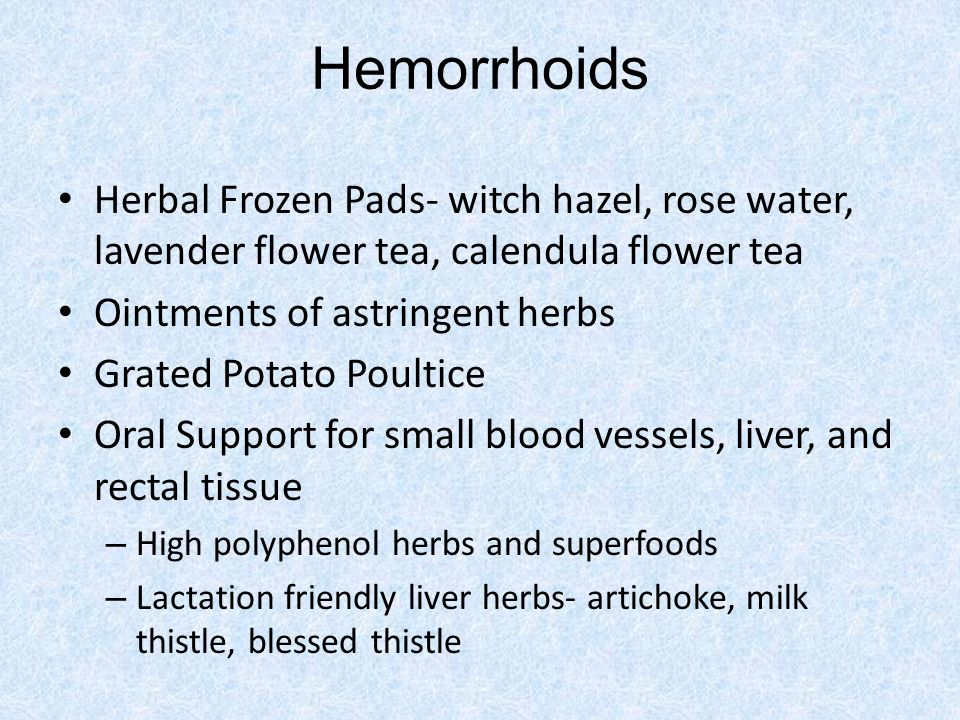 Hemorrhoids Herbal Frozen Pads- witch hazel, rose water, lavender flower tea, calendula flower tea.