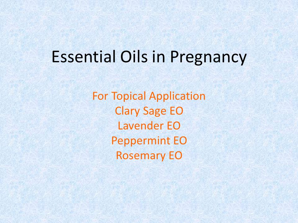 Essential Oils in Pregnancy