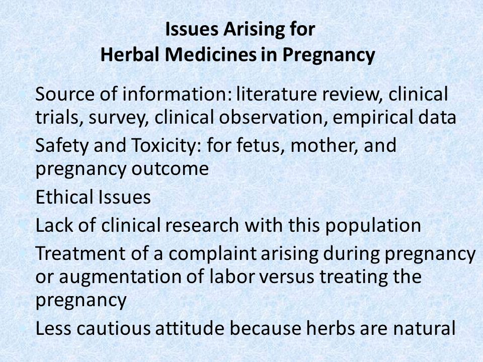 Issues Arising for Herbal Medicines in Pregnancy