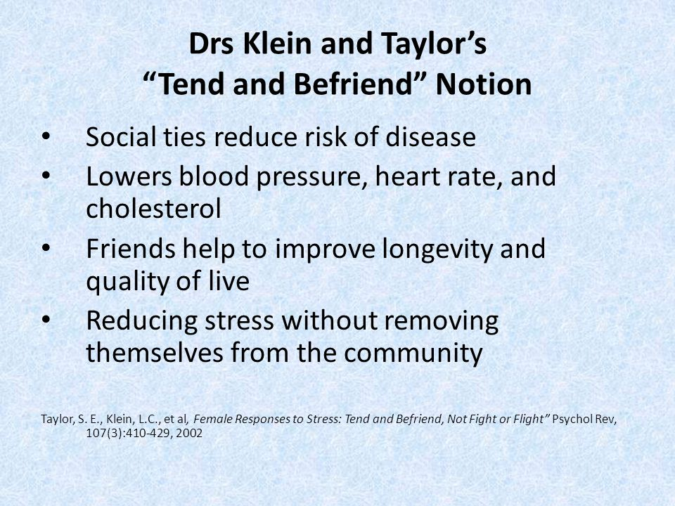 Drs Klein and Taylor's Tend and Befriend Notion