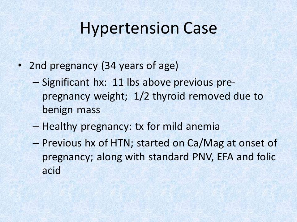 Hypertension Case 2nd pregnancy (34 years of age)