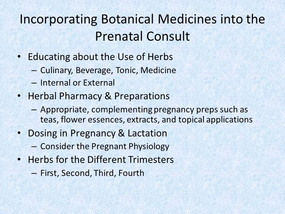 Incorporating Botanical Medicines into the Prenatal Consult