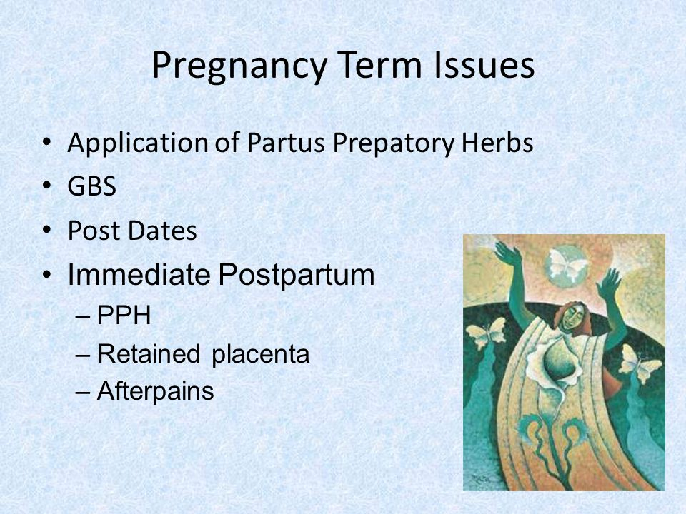 Pregnancy Term Issues Application of Partus Prepatory Herbs GBS