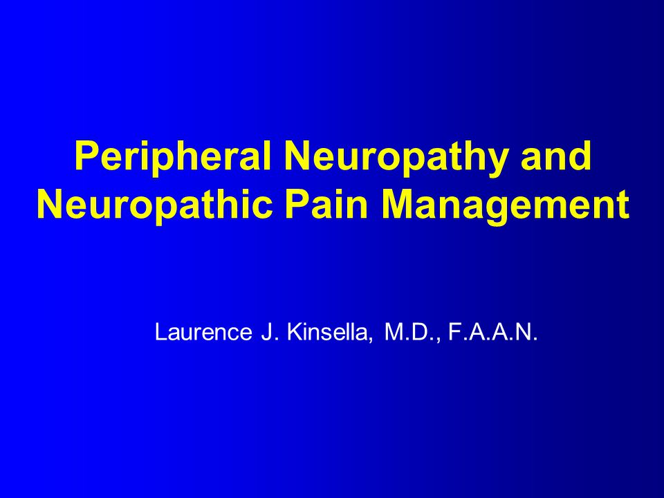 Peripheral Neuropathy and Neuropathic Pain Management