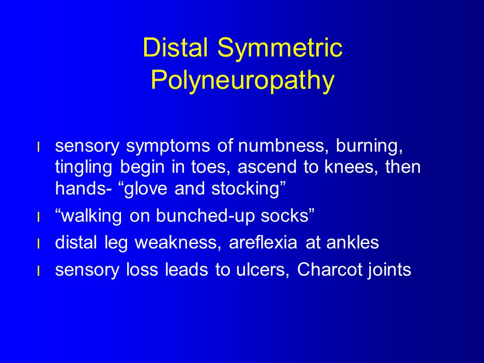 Distal Symmetric Polyneuropathy