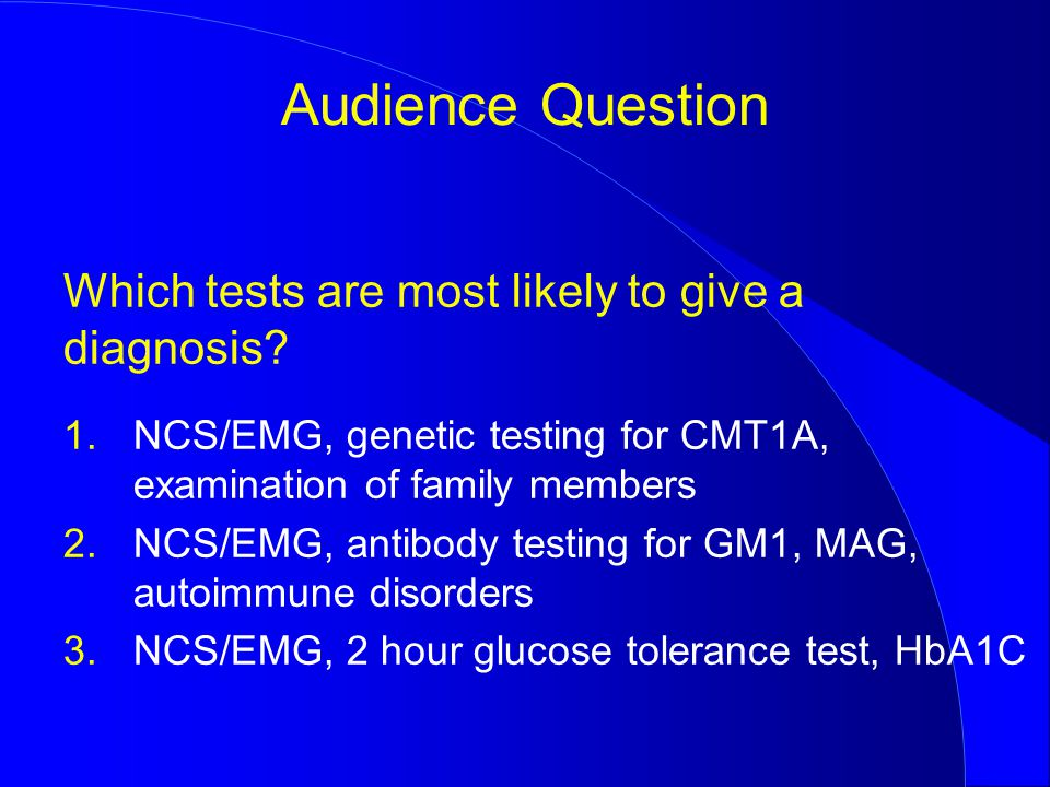 Which tests are most likely to give a diagnosis