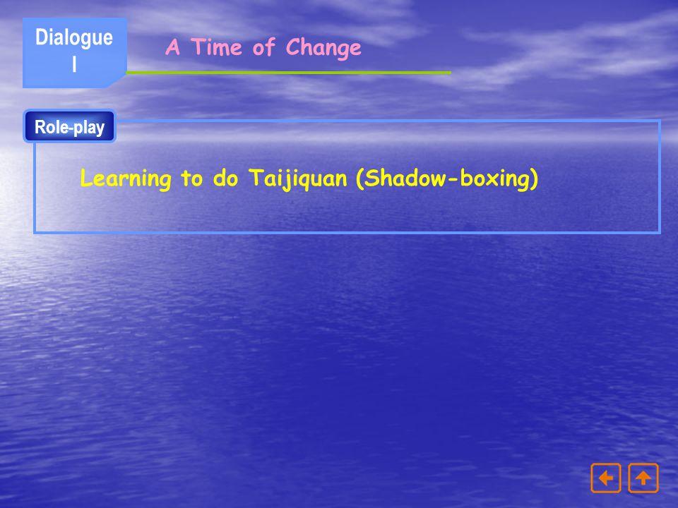 Learning to do Taijiquan (Shadow-boxing)