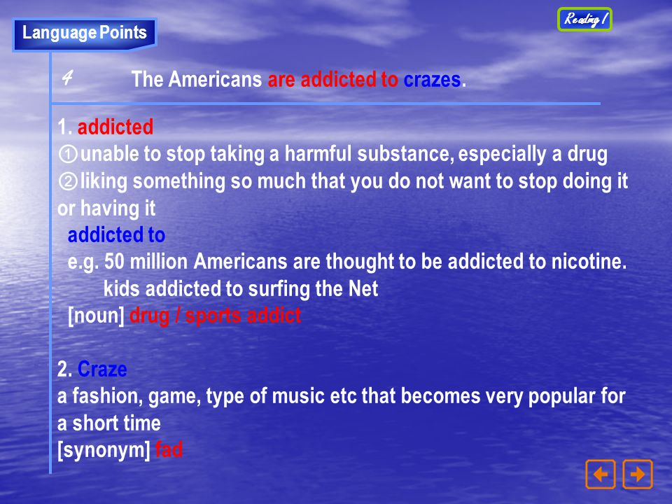 4 The Americans are addicted to crazes. 1. addicted