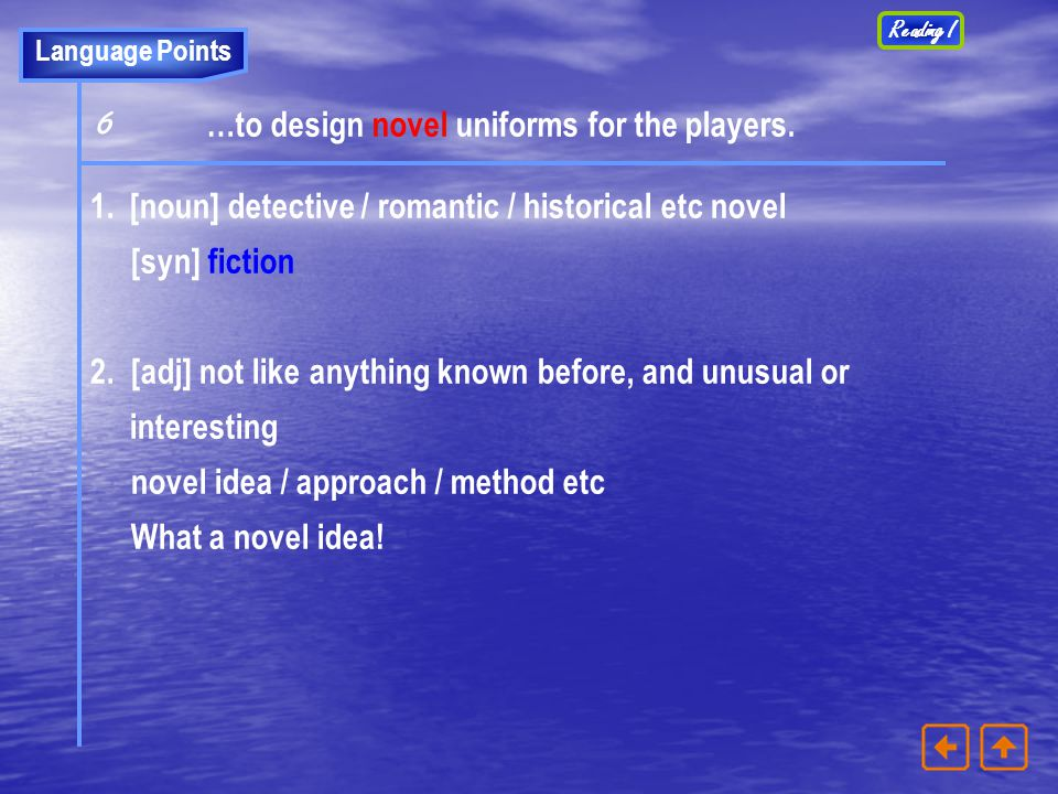 6 …to design novel uniforms for the players.