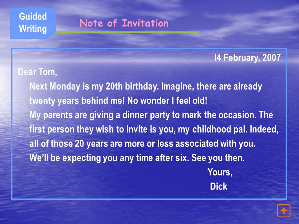 Guided Writing. Note of Invitation. l4 February, 2007. Dear Tom,