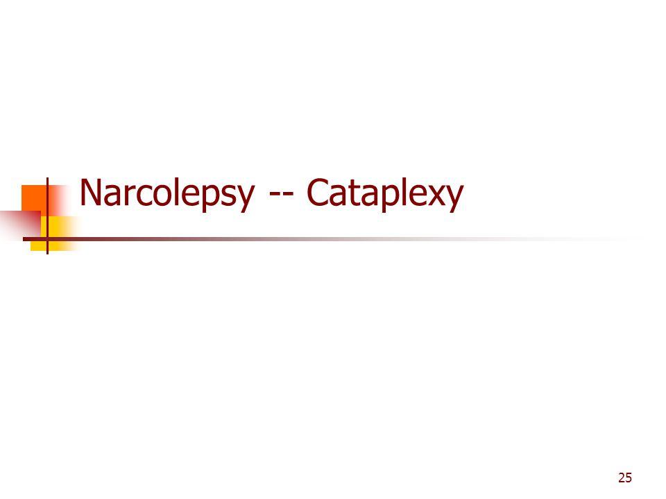 Narcolepsy -- Cataplexy