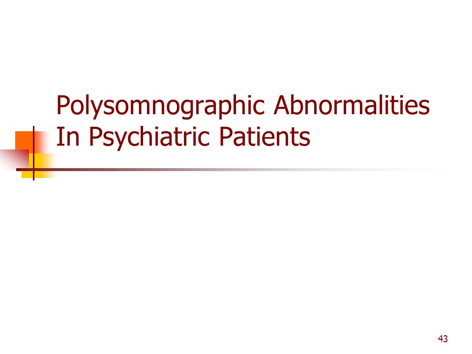 Polysomnographic Abnormalities In Psychiatric Patients