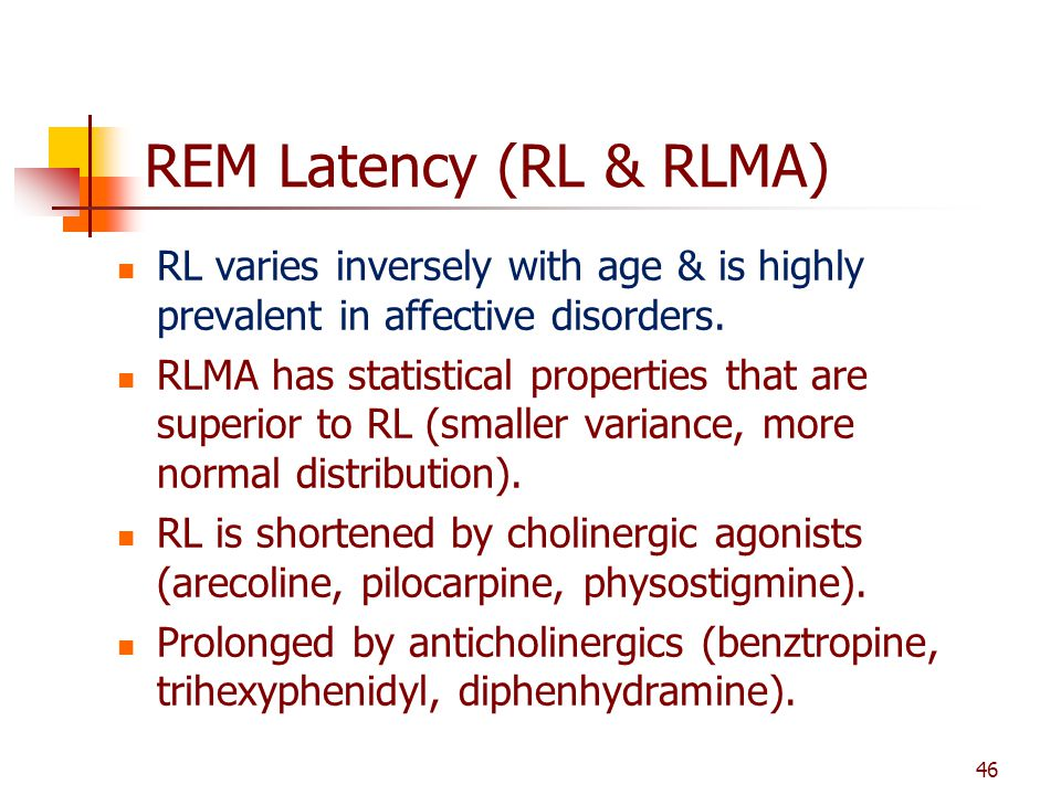 REM Latency (RL & RLMA) RL varies inversely with age & is highly prevalent in affective disorders.