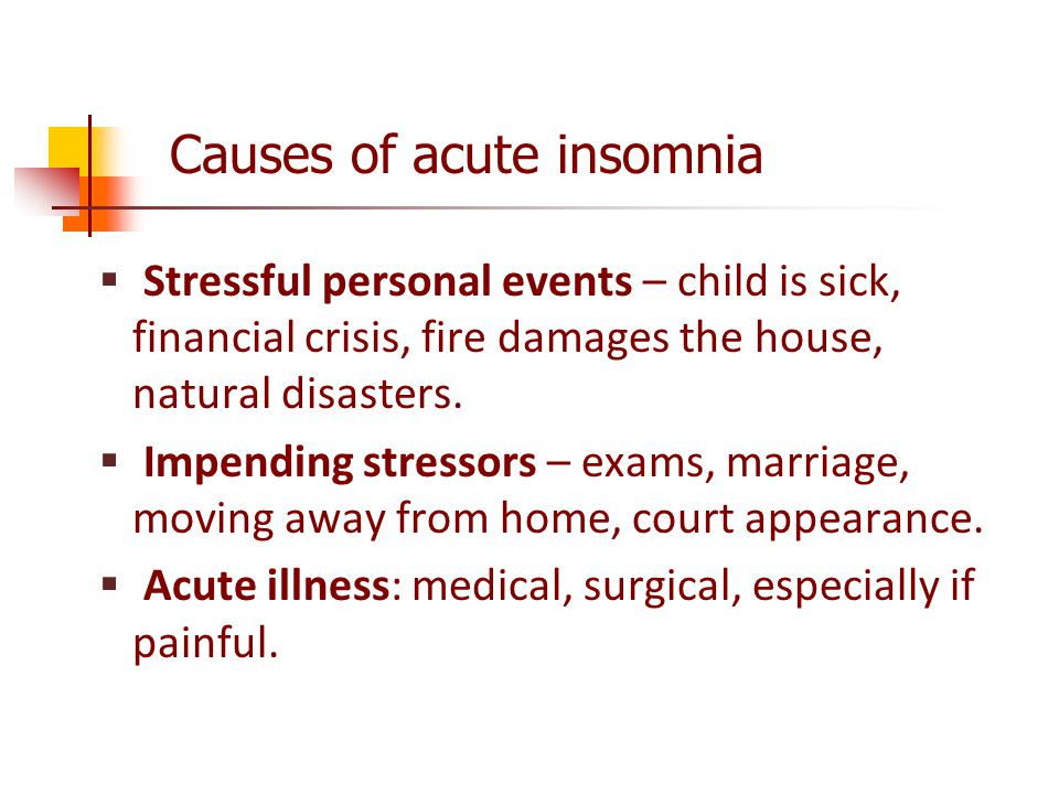 Causes of acute insomnia