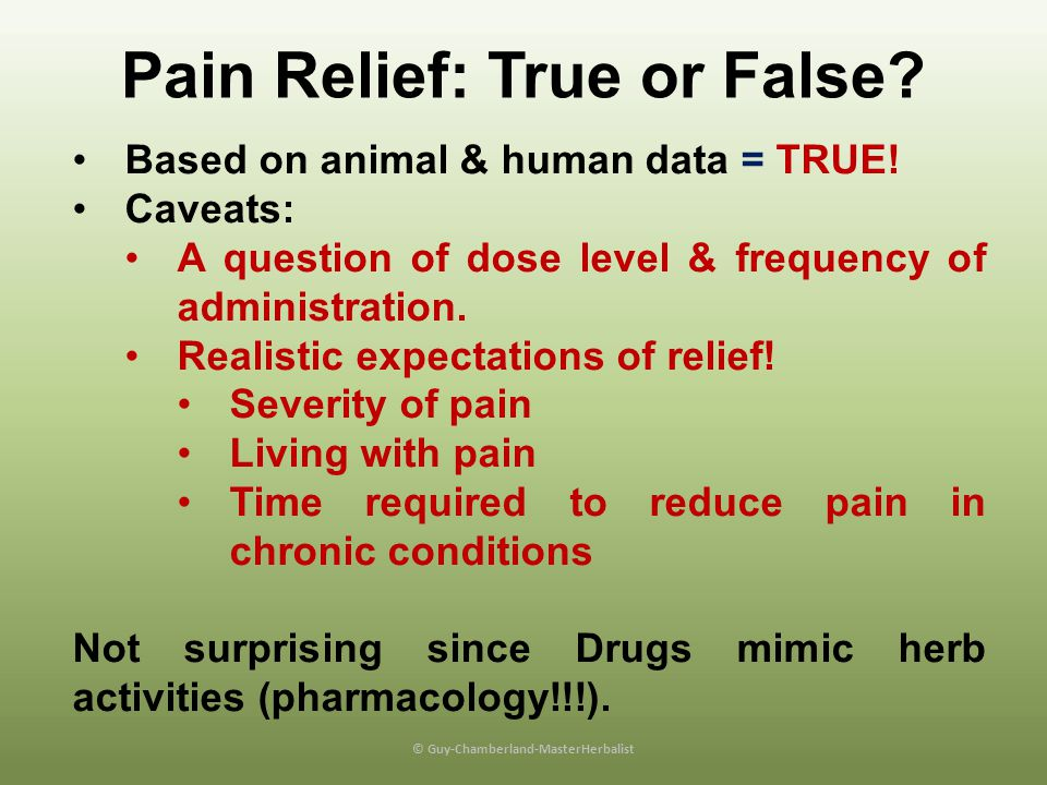 Pain Relief: True or False