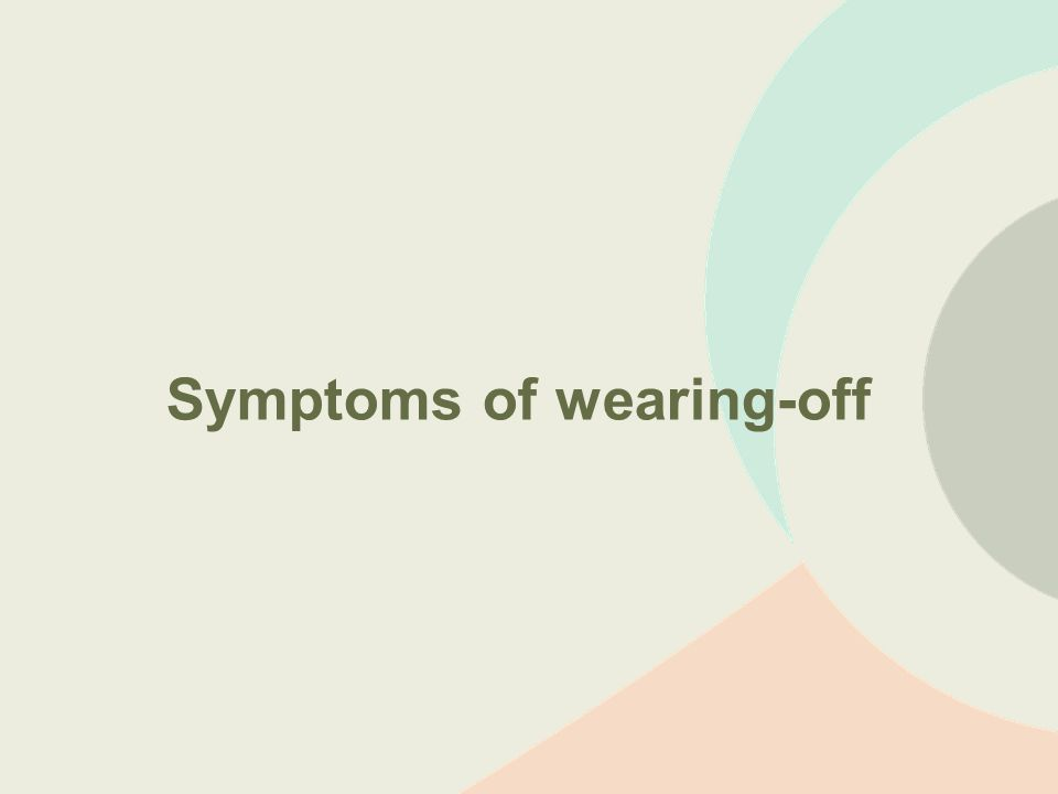 Symptoms of wearing-off