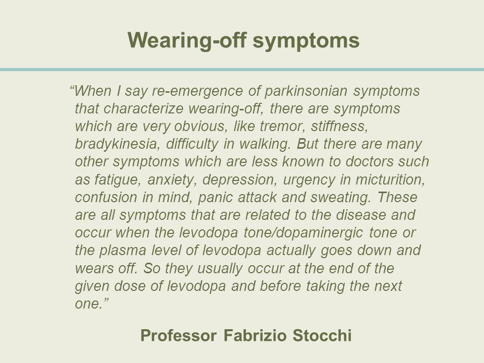 Wearing-off symptoms Professor Fabrizio Stocchi