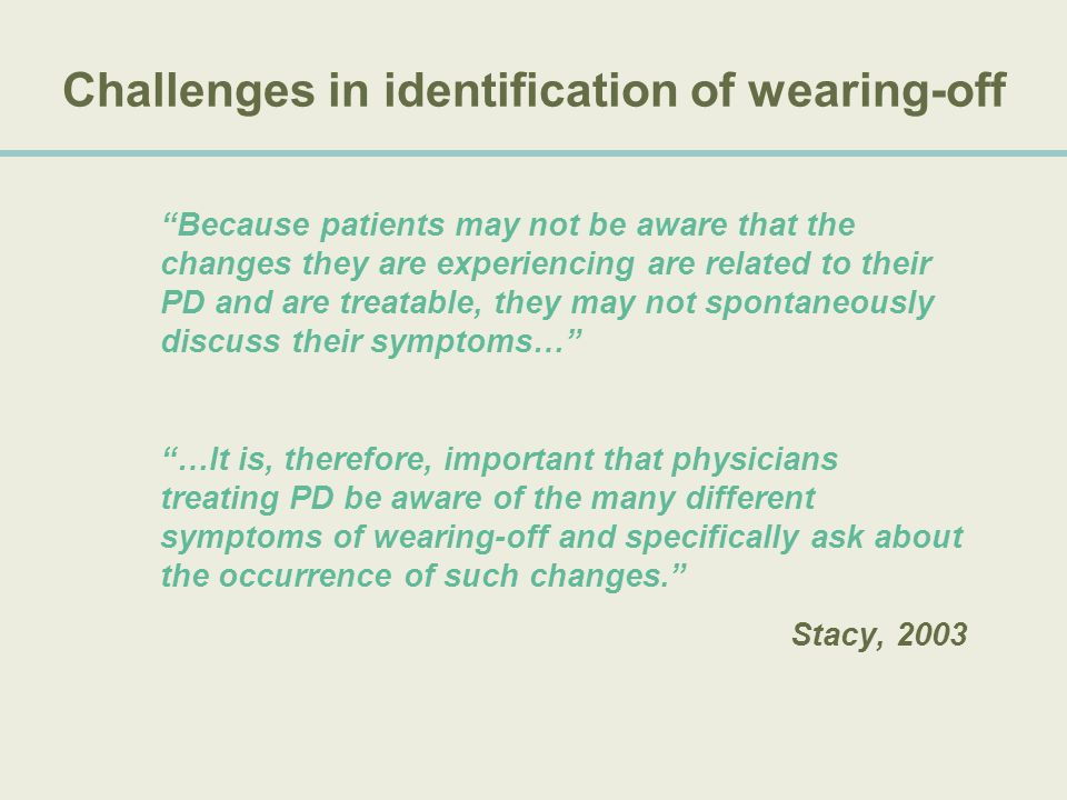 Challenges in identification of wearing-off