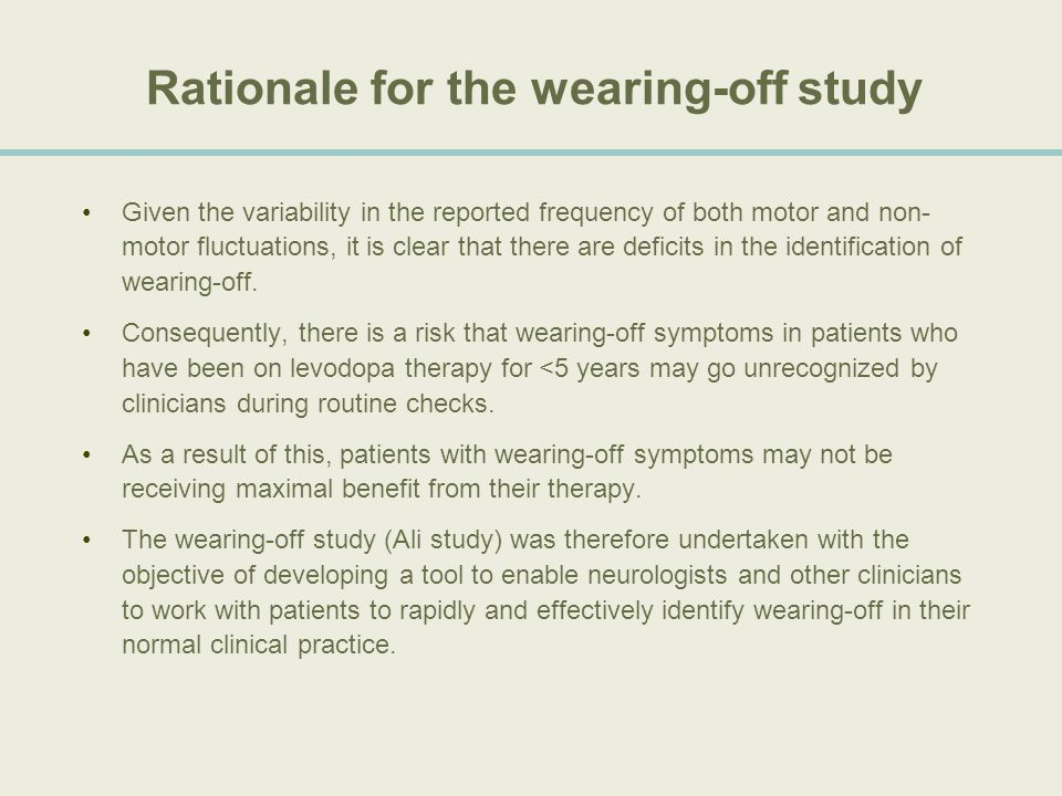 Rationale for the wearing-off study