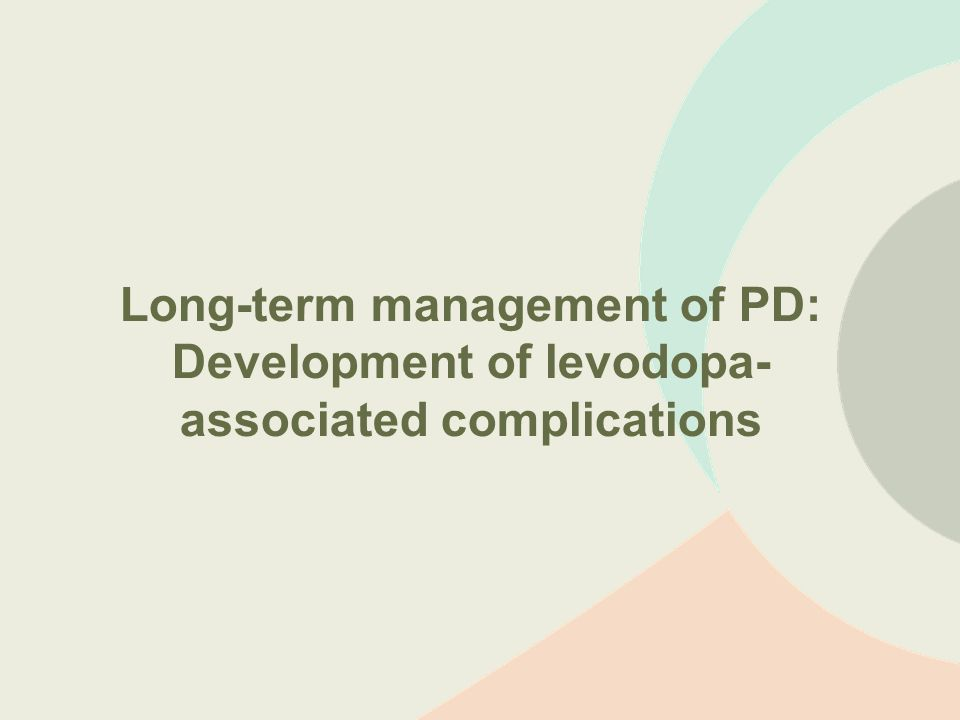 Long-term management of PD: Development of levodopa-associated complications
