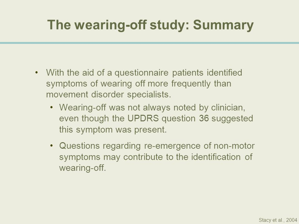 The wearing-off study: Summary