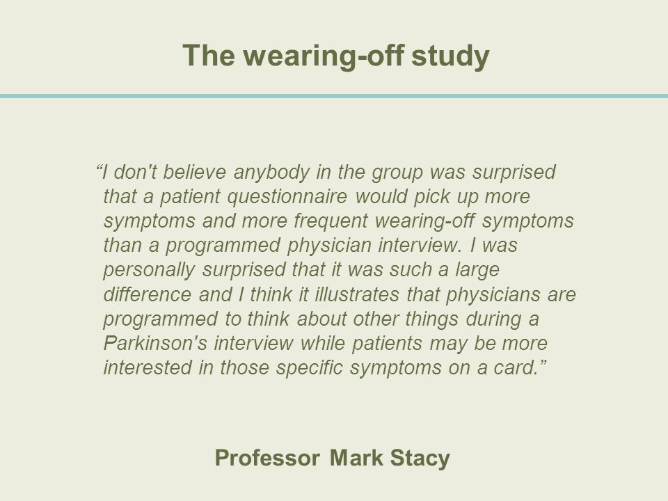 The wearing-off study Professor Mark Stacy