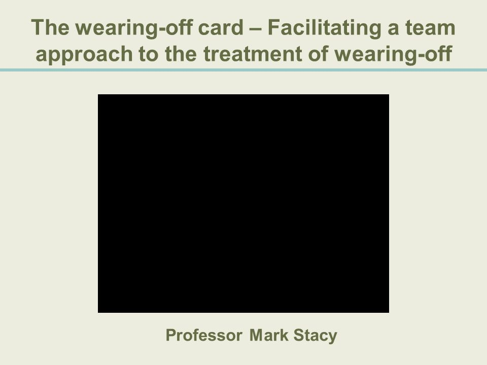 The wearing-off card – Facilitating a team approach to the treatment of wearing-off