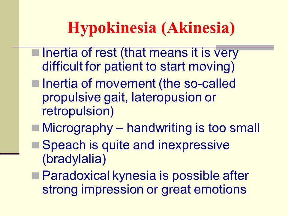 Hypokinesia (Akinesia)