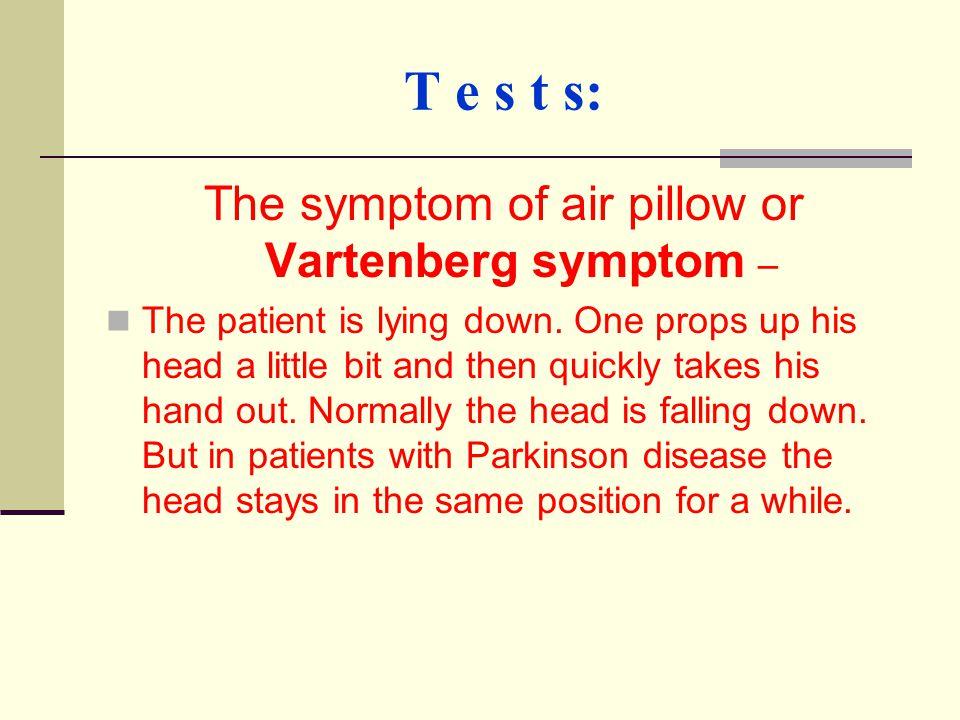 The symptom of air pillow or Vartenberg symptom –