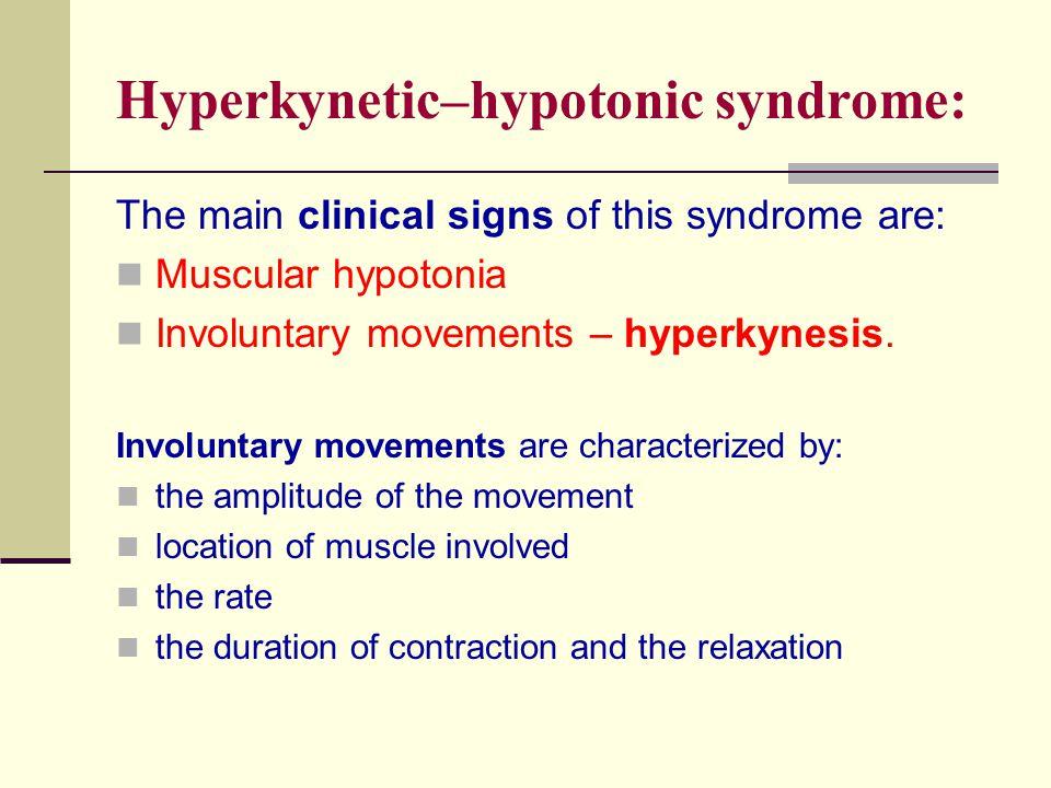 Hyperkynetic–hypotonic syndrome: