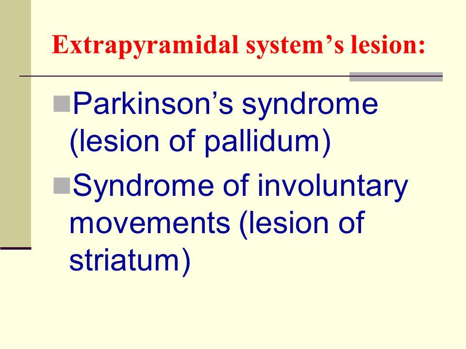 Extrapyramidal system's lesion: