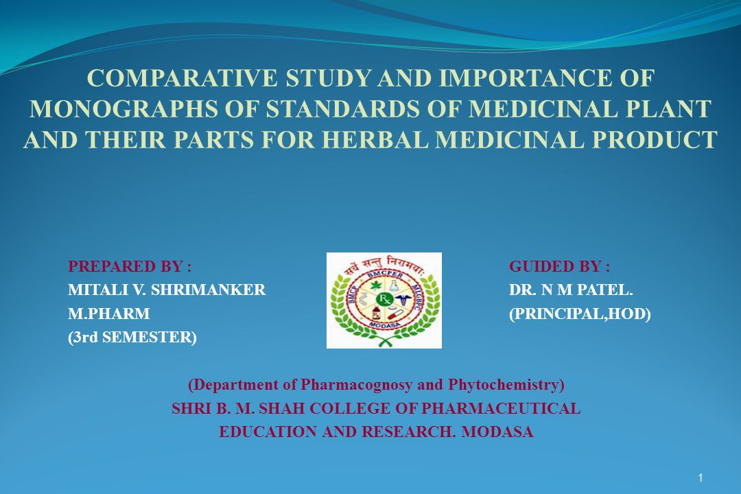 COMPARATIVE STUDY AND IMPORTANCE OF MONOGRAPHS OF STANDARDS OF MEDICINAL PLANT AND THEIR PARTS FOR HERBAL MEDICINAL PRODUCT