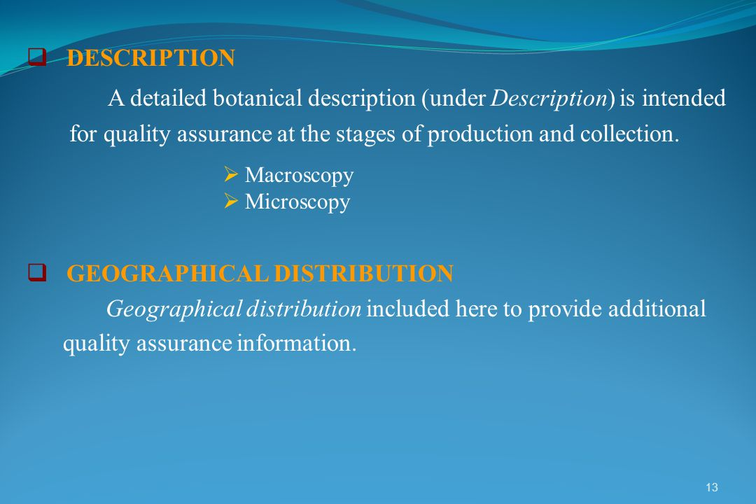 A detailed botanical description (under Description) is intended