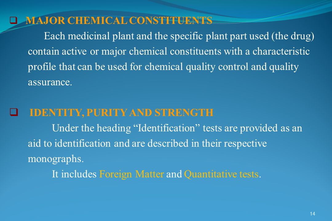 Each medicinal plant and the specific plant part used (the drug)
