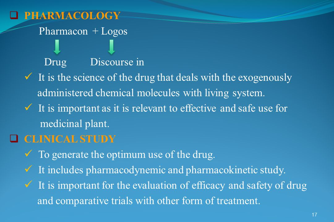 PHARMACOLOGY Pharmacon + Logos. Drug Discourse in. It is the science of the drug that deals with the exogenously.