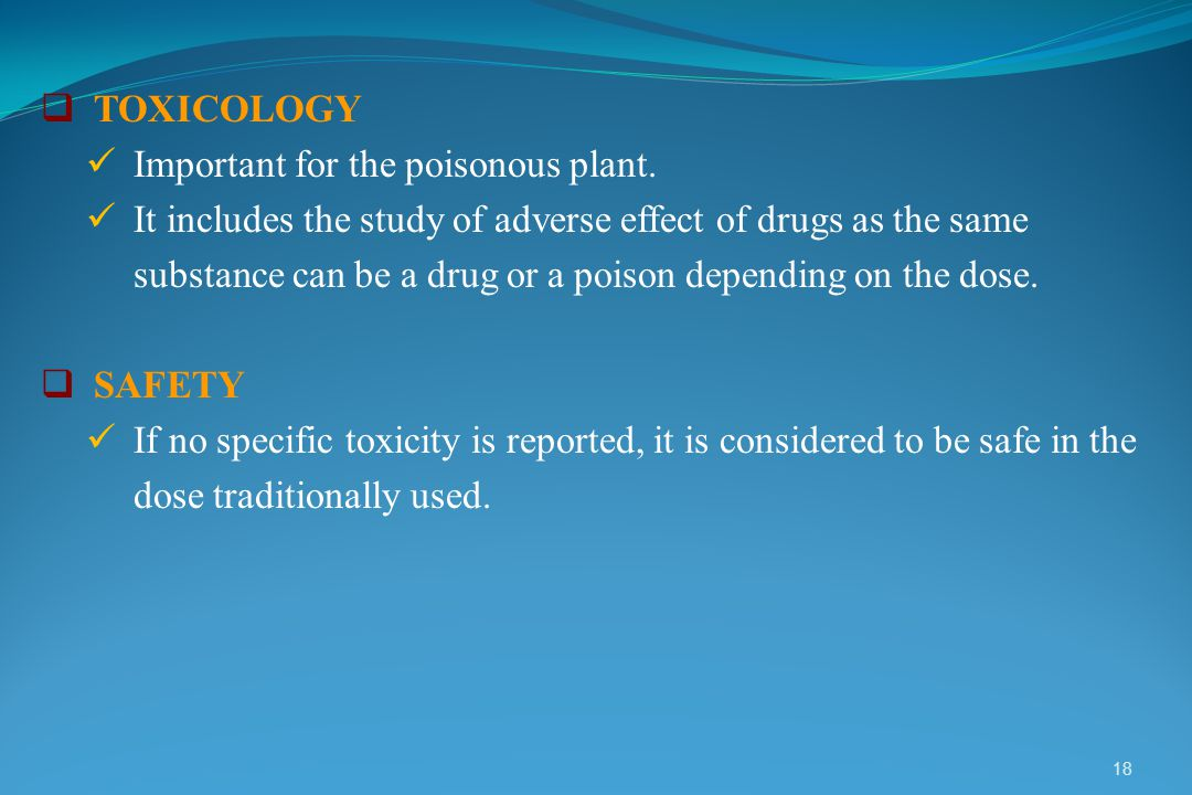TOXICOLOGY Important for the poisonous plant. It includes the study of adverse effect of drugs as the same.