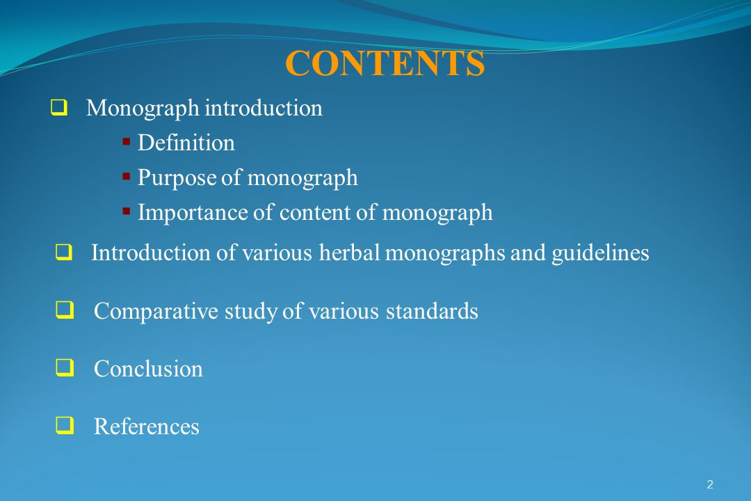 CONTENTS Definition Purpose of monograph