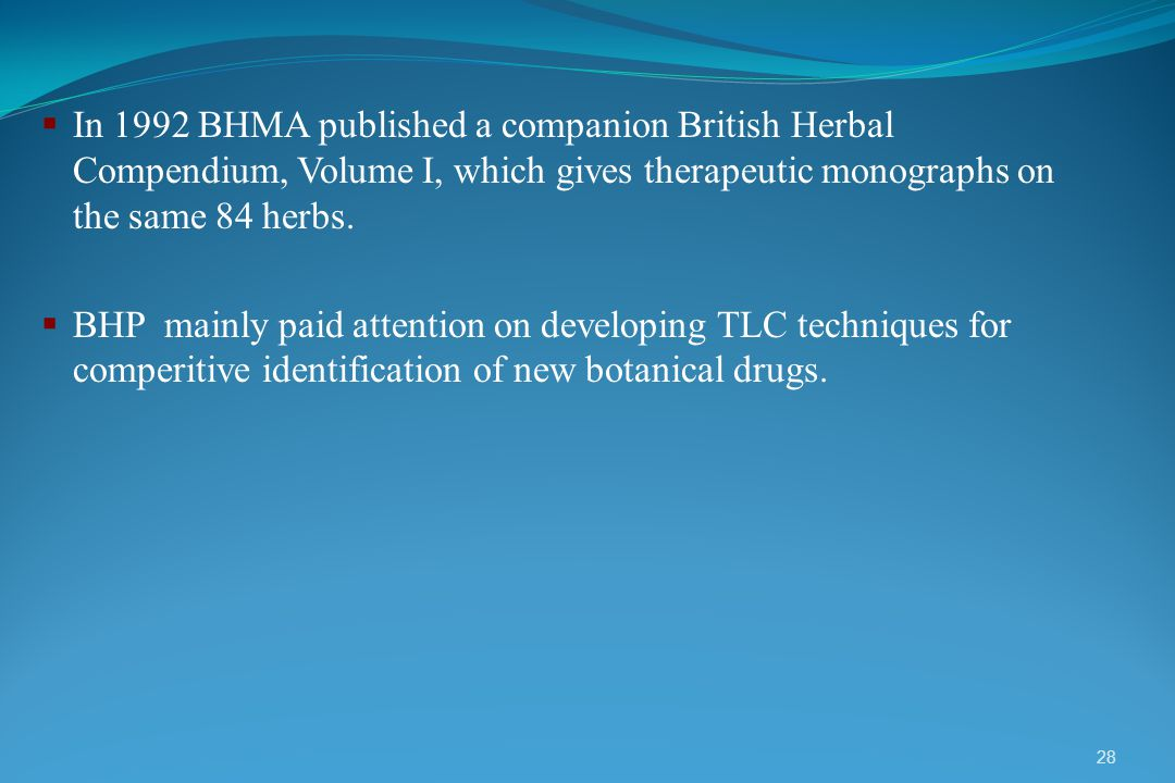 In 1992 BHMA published a companion British Herbal Compendium, Volume I, which gives therapeutic monographs on the same 84 herbs.