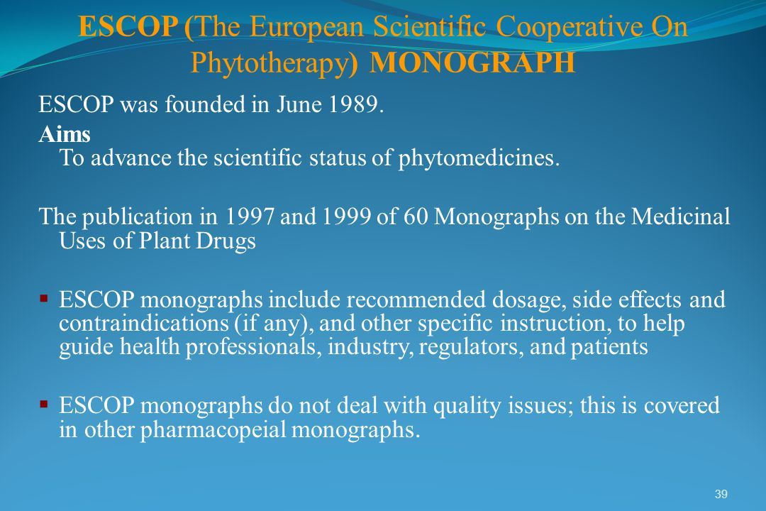 ESCOP (The European Scientific Cooperative On Phytotherapy) MONOGRAPH