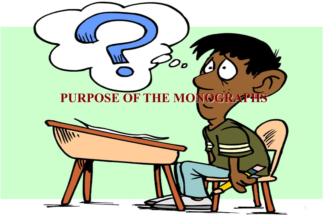 PURPOSE OF THE MONOGRAPHS